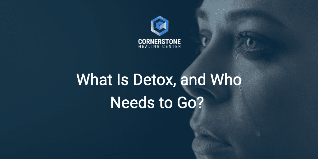 What Is Detox, and Who Needs to Go? 9