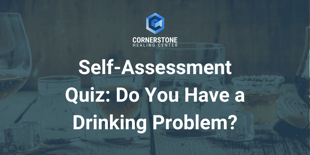 Self-Assessment Quiz: Do You Have a Drinking Problem? 4