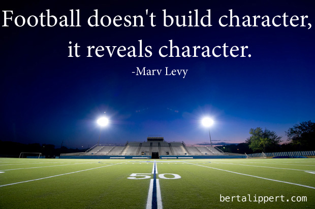 football doesn't build character football reveals character