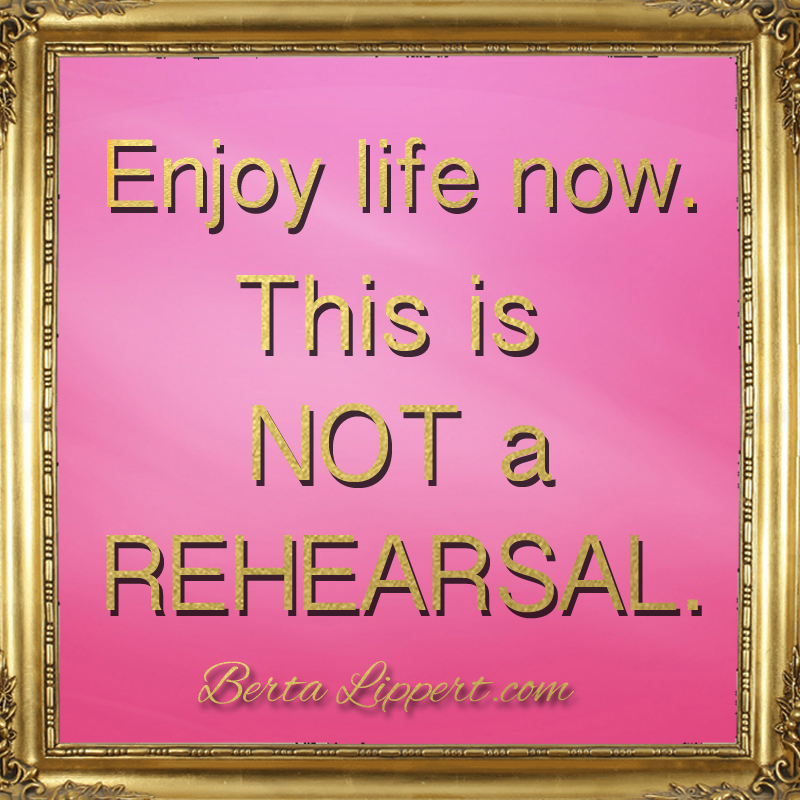 enjoy-life-now-berta-lippert