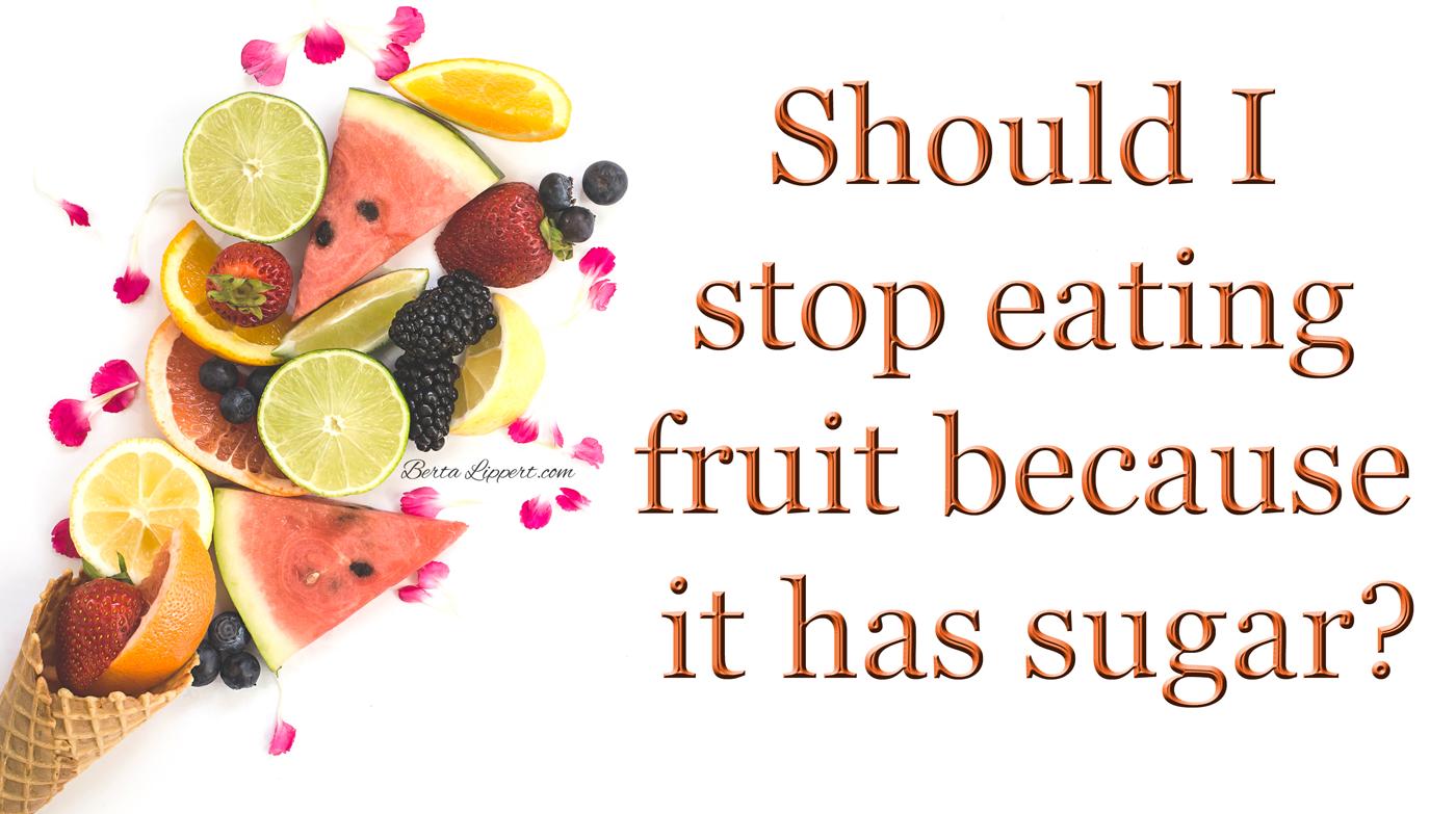 stop-eating-fruit-berta-lippert