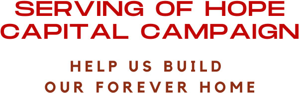 Serving of Hope Capital Campaign