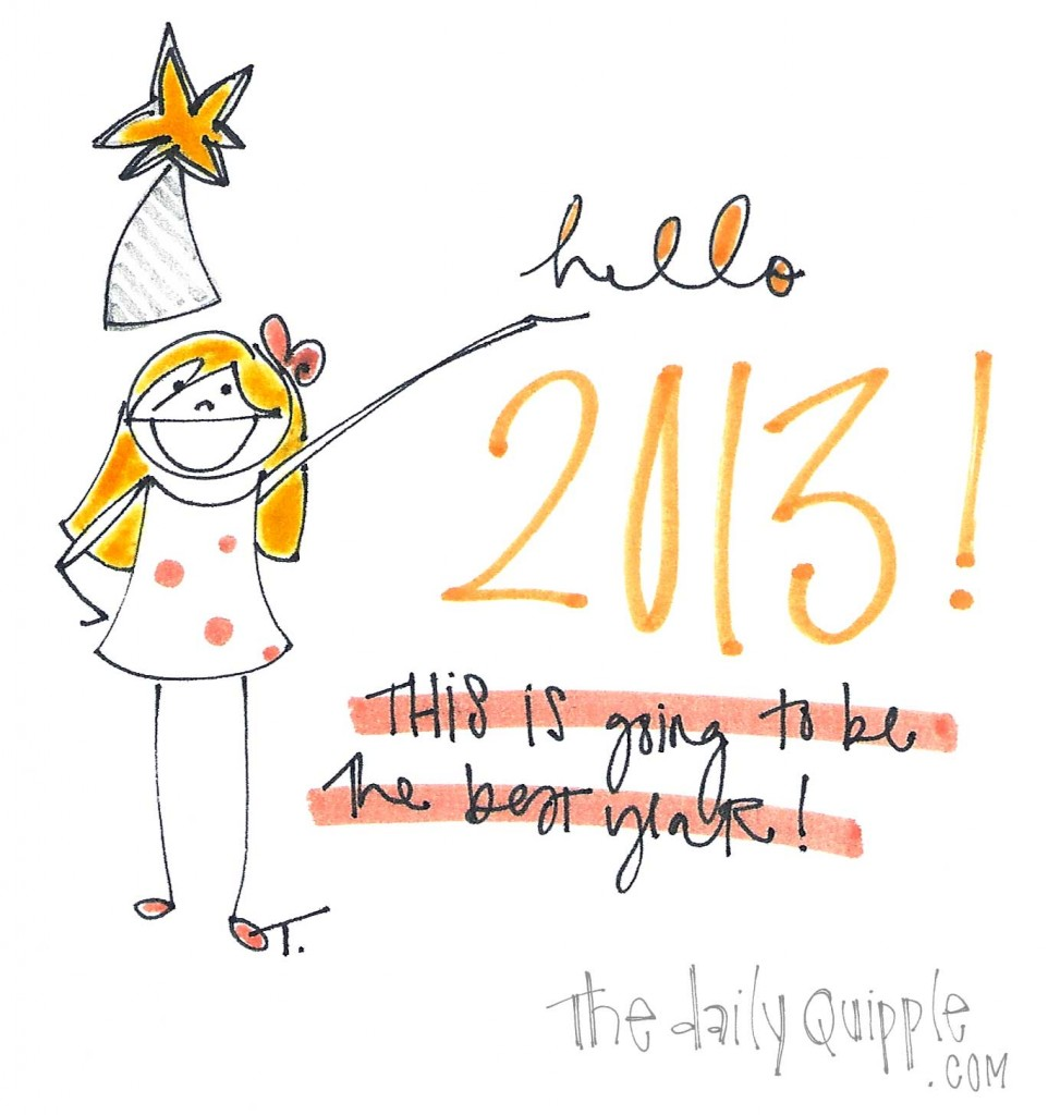 Hello 2013! This is going to be the best year!
