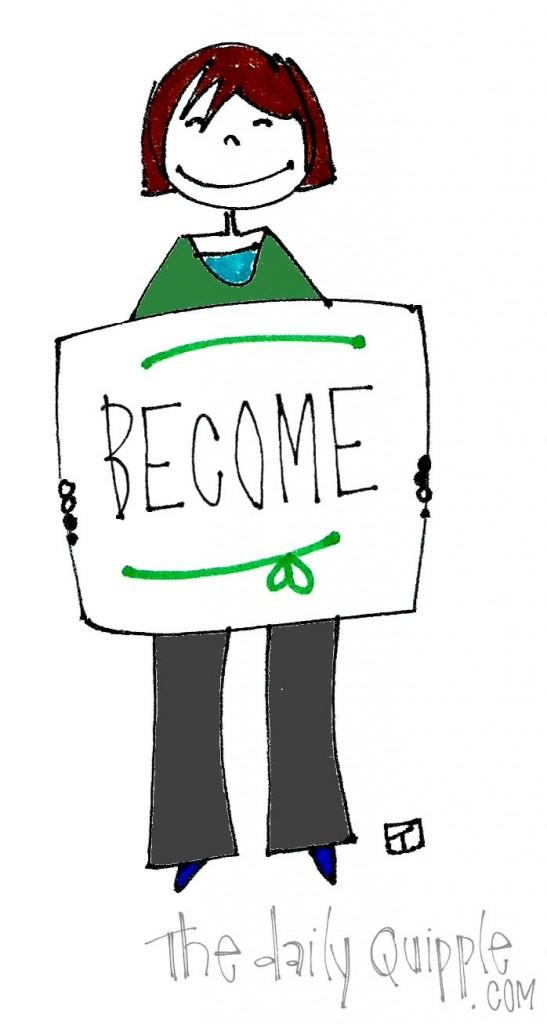 Become.