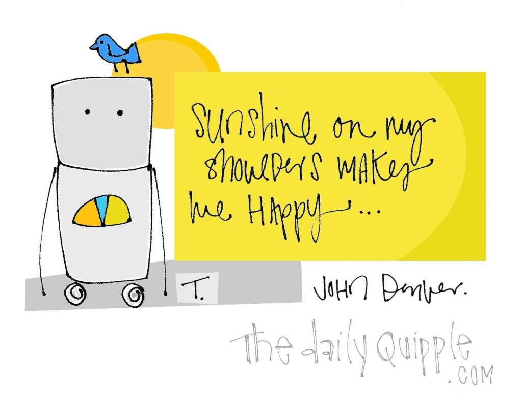 """""""Sunshine on my shoulders makes me happy..."""" [John Denver]"""