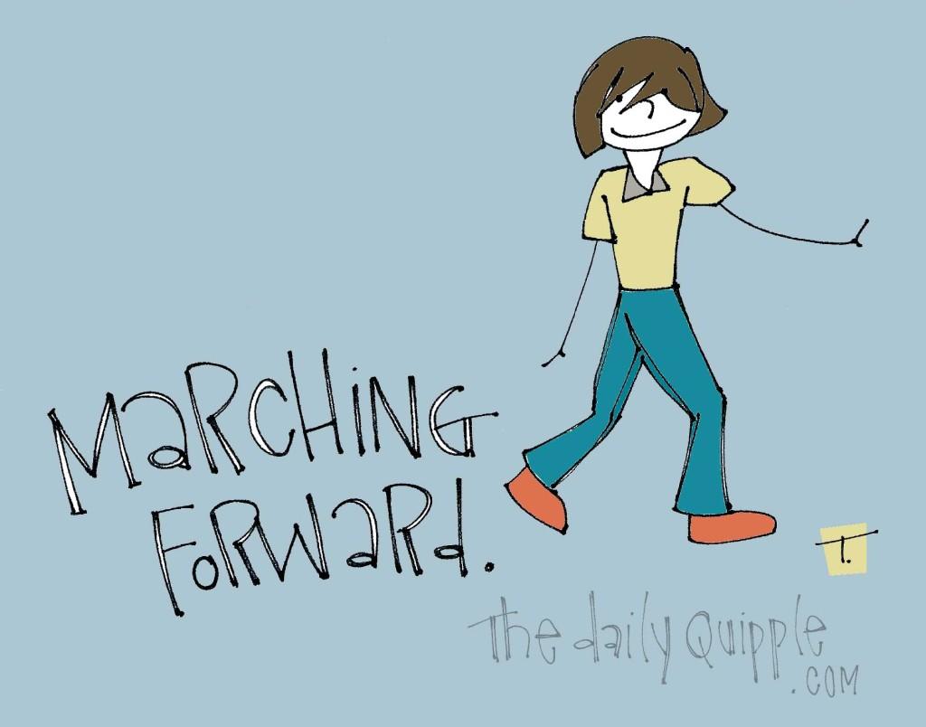 Marching Forward
