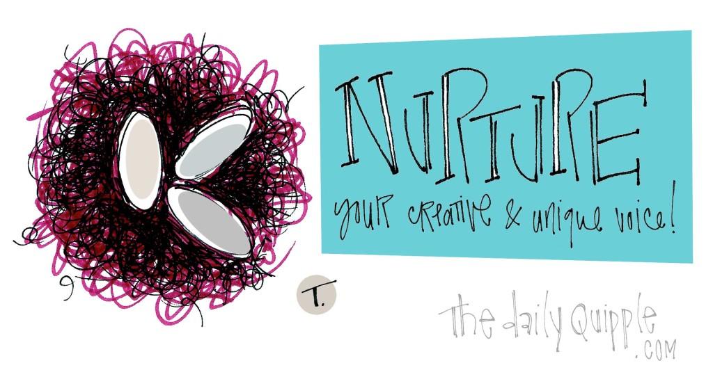 """Nurture your creative and unique voice!"""