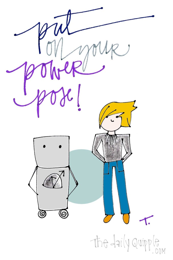 Put on your power pose!