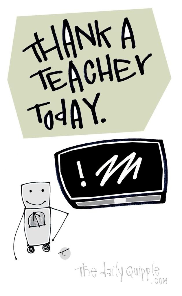 Thank a teacher today.