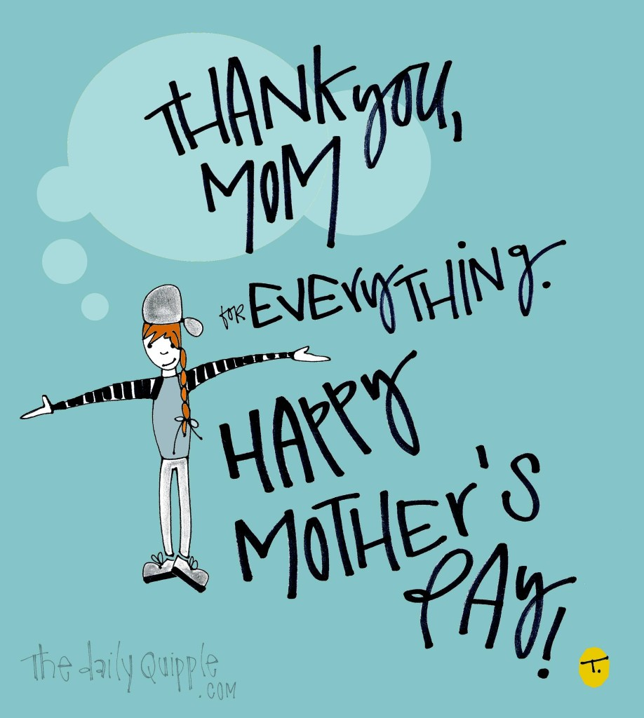 Thank you, Mom. For everything. Happy Mother's Day!