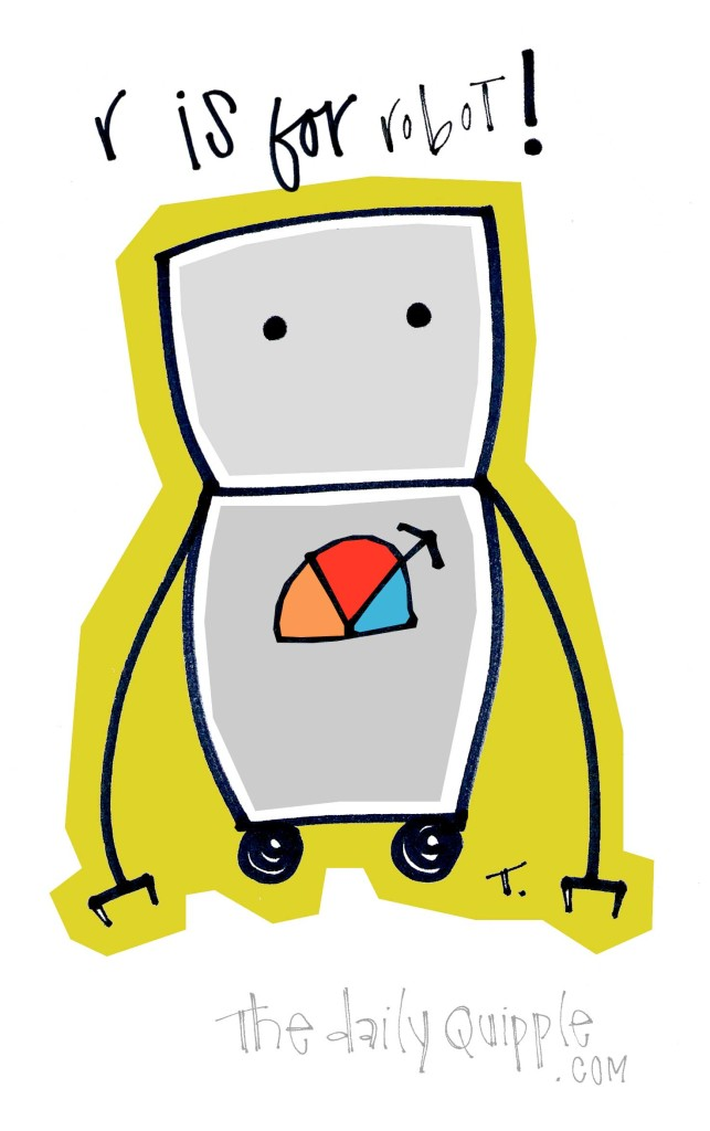 R is for ROBOT!