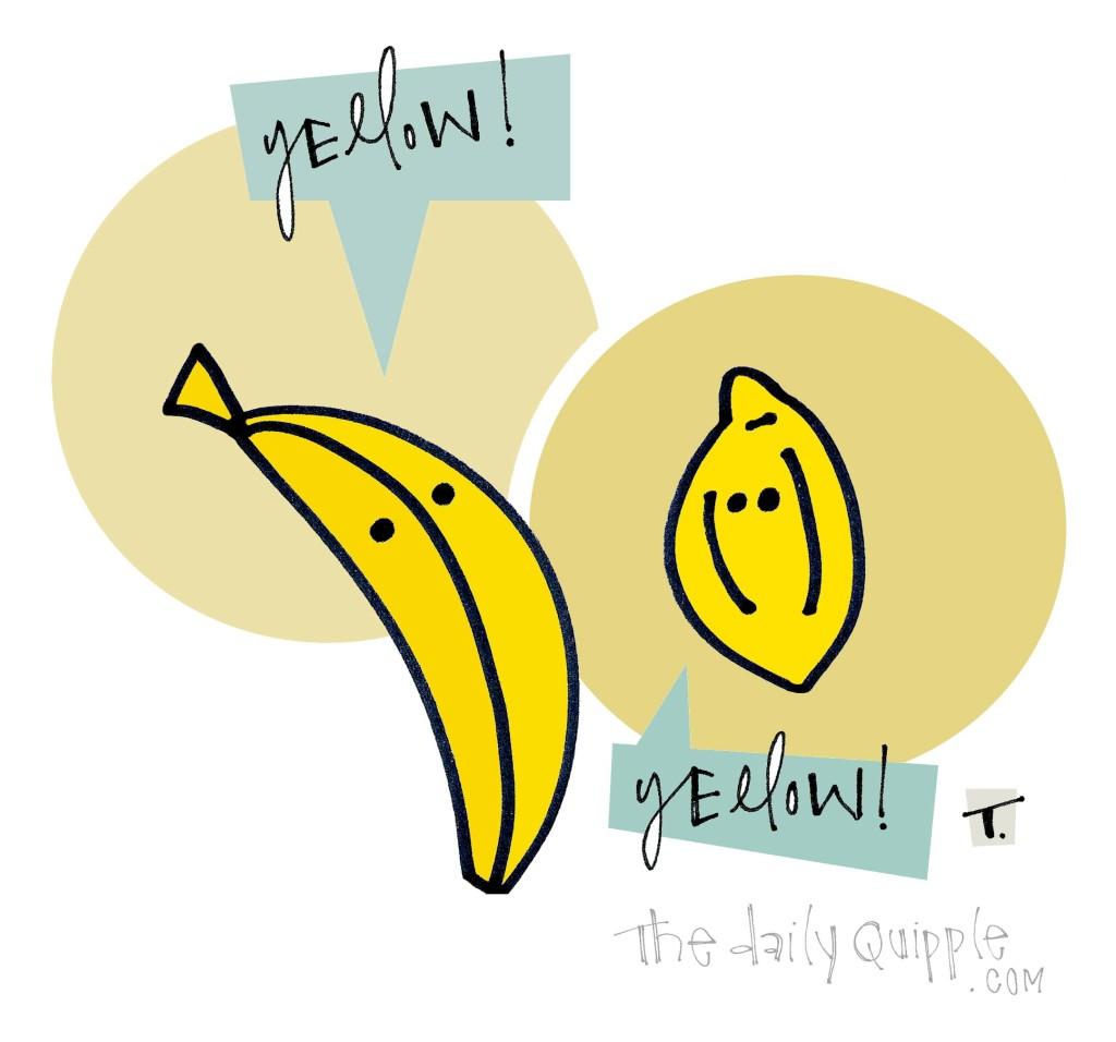 Yellow! [Yellow!]