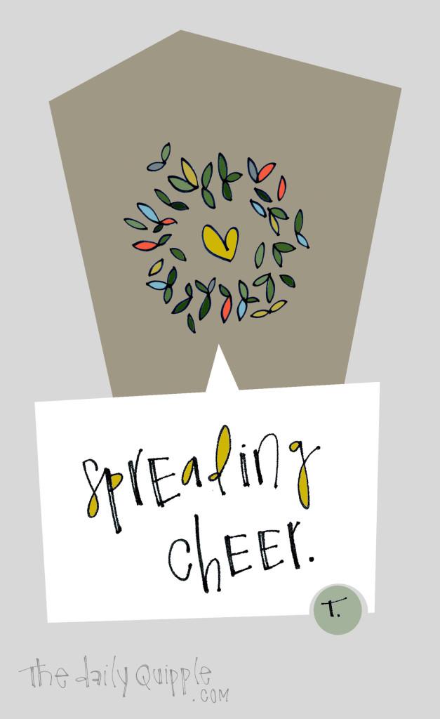 Spreading cheer.