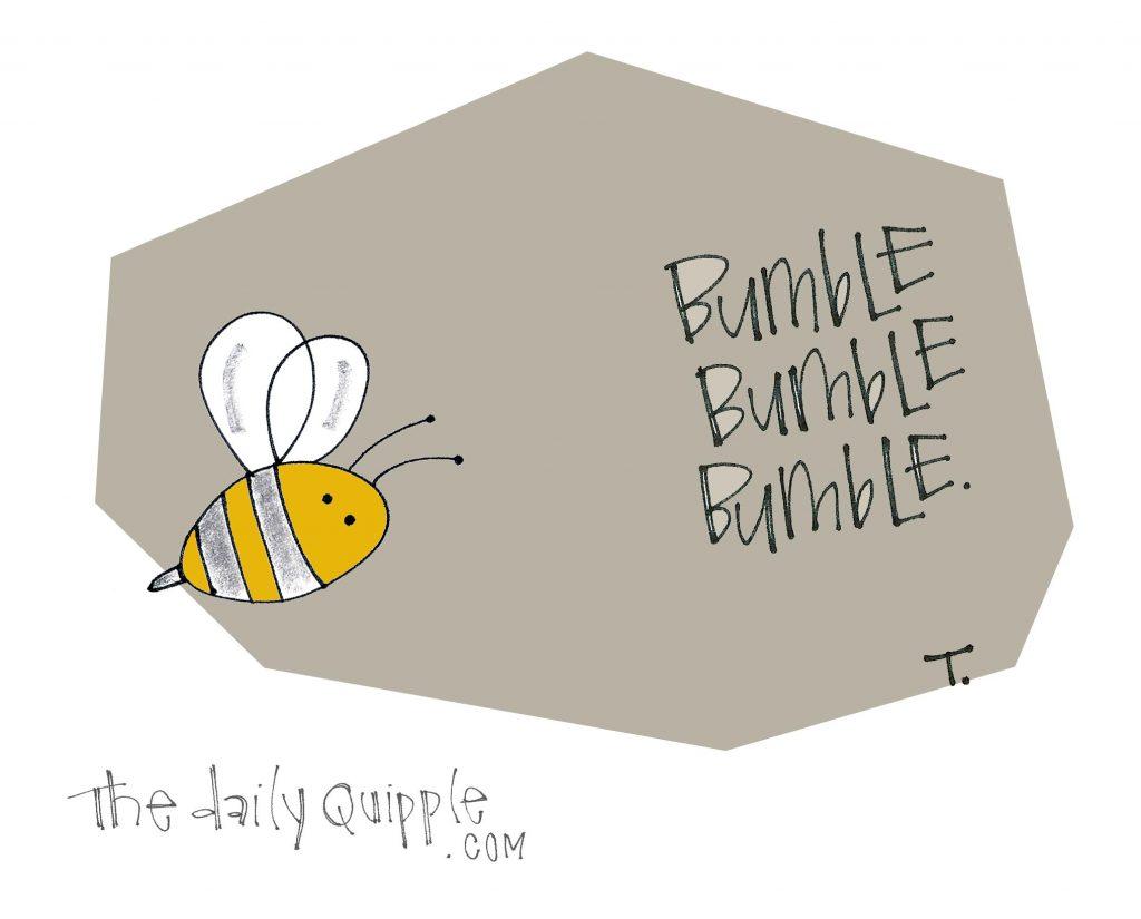 BUMBLE BUMBLE BUMBLE