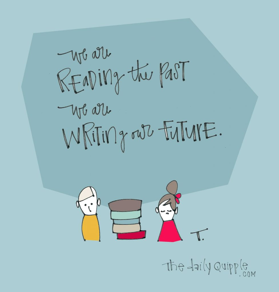 Two people, a stack of books, and words: we are reading the past / we are writing our future.