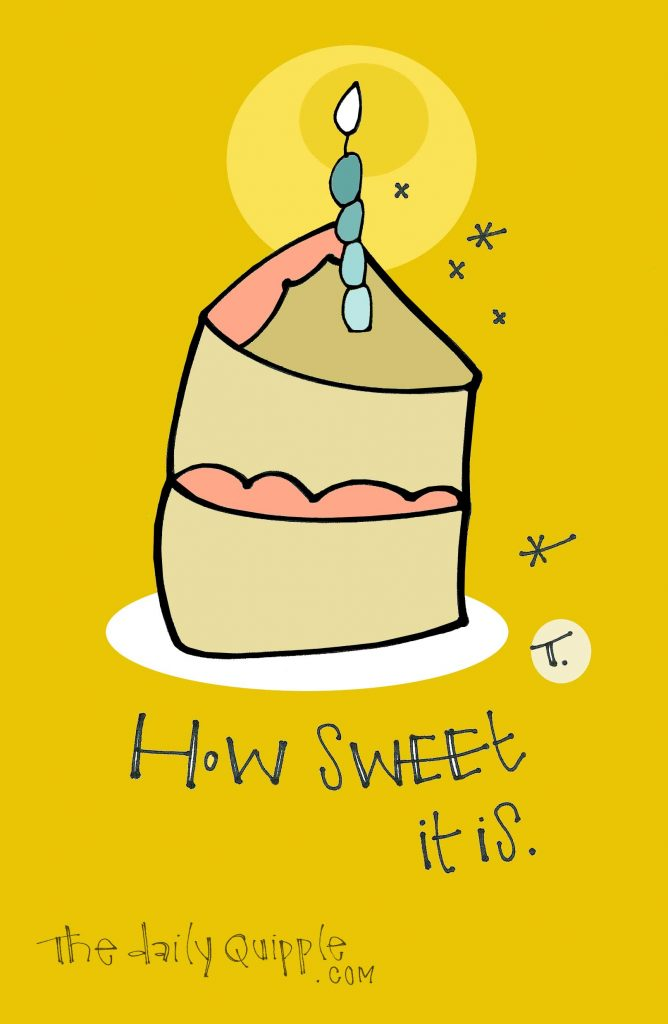Illustration of a celebratory piece of cake with words: How sweet it is.