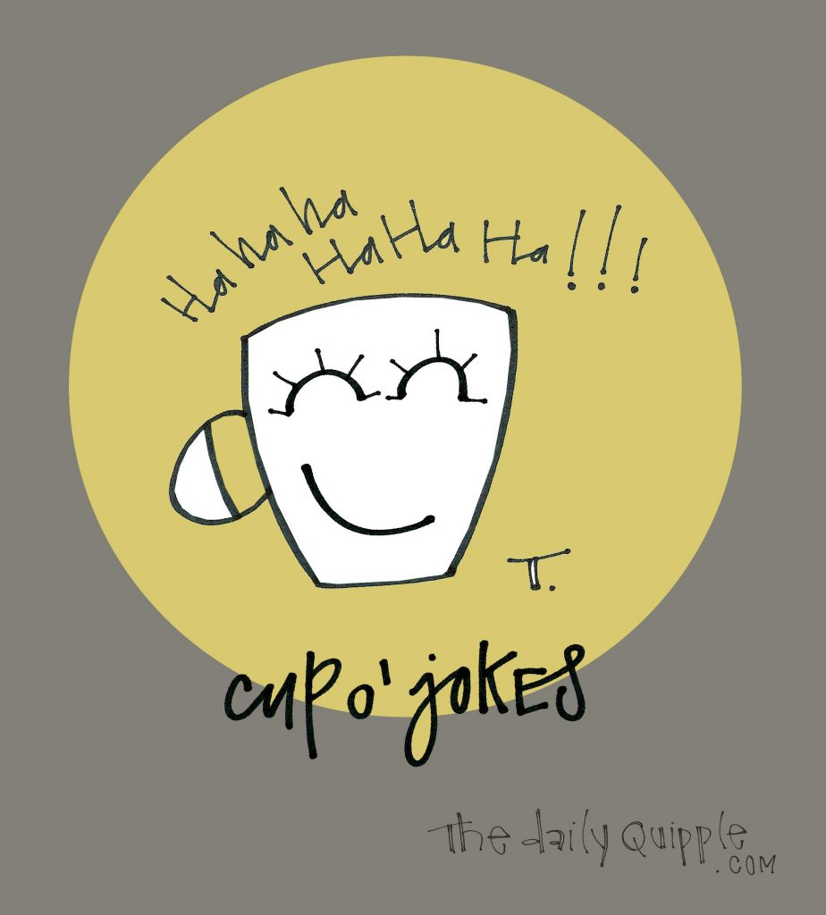 Illustration of a laughing coffee mug and words: cup o' jokes.