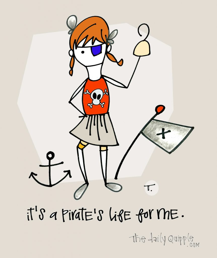 Illustration of a pirate girl, flag, and anchor with words: It's a pirate's life for me.