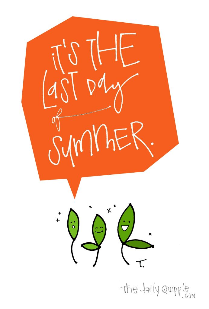 Illustration of a trio of dancing leaves and words: It's the last day of summer.