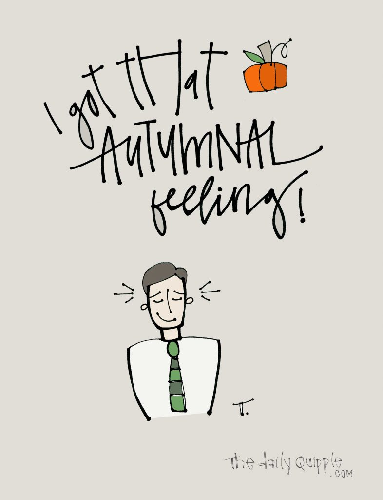 Illustration of a man and a pumpkin with words: I got that autumnal feeling!