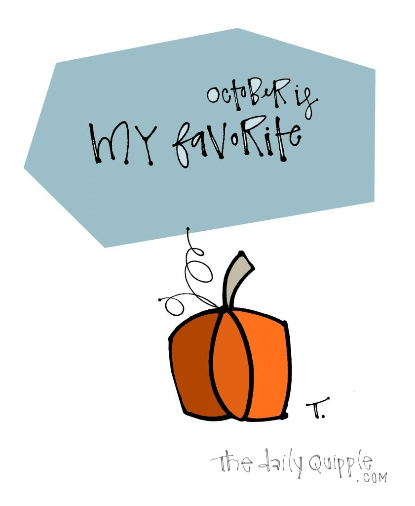 Illustration of a pumpkin and words: October is my favorite.