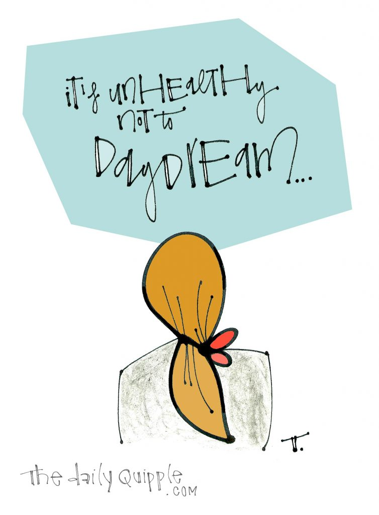 Illustration of a thoughtful girl and words: Don't quit your daydream...