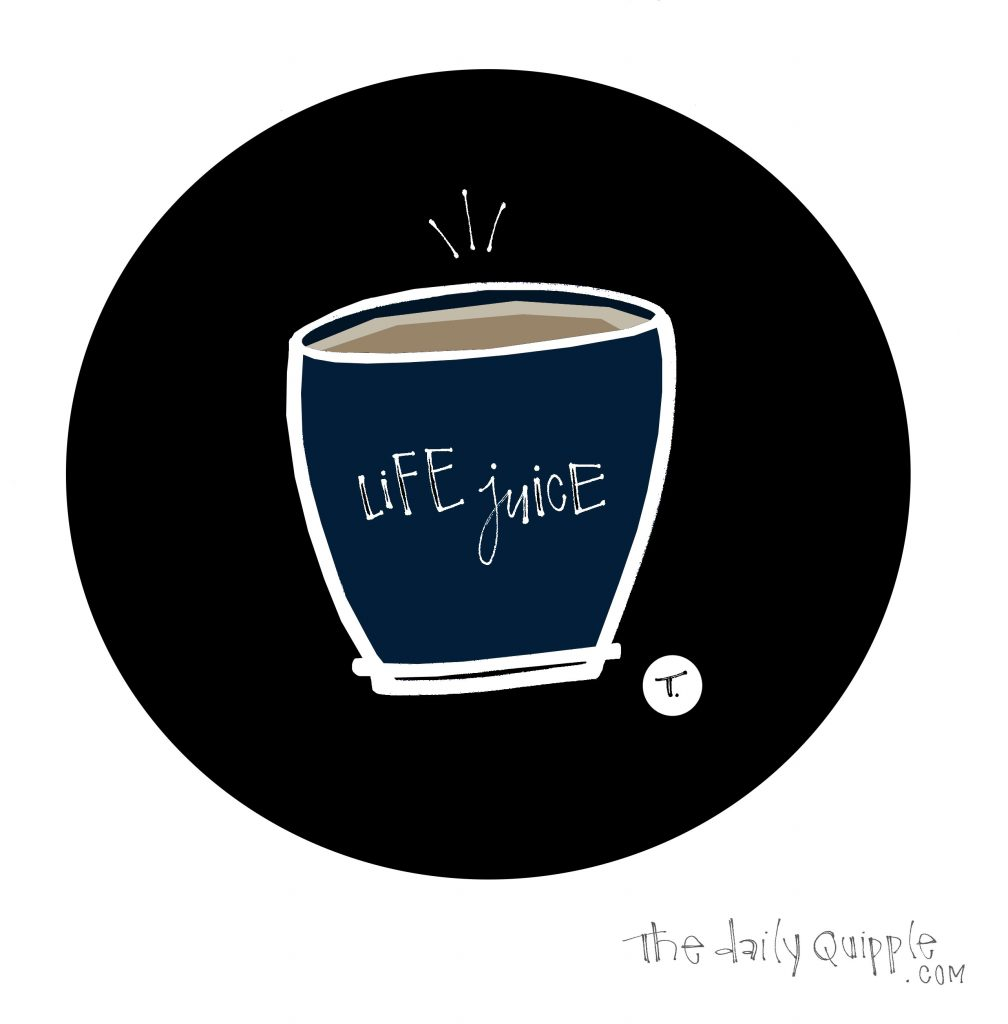 Illustration of a coffee cup with words inside: LIFE JUICE.