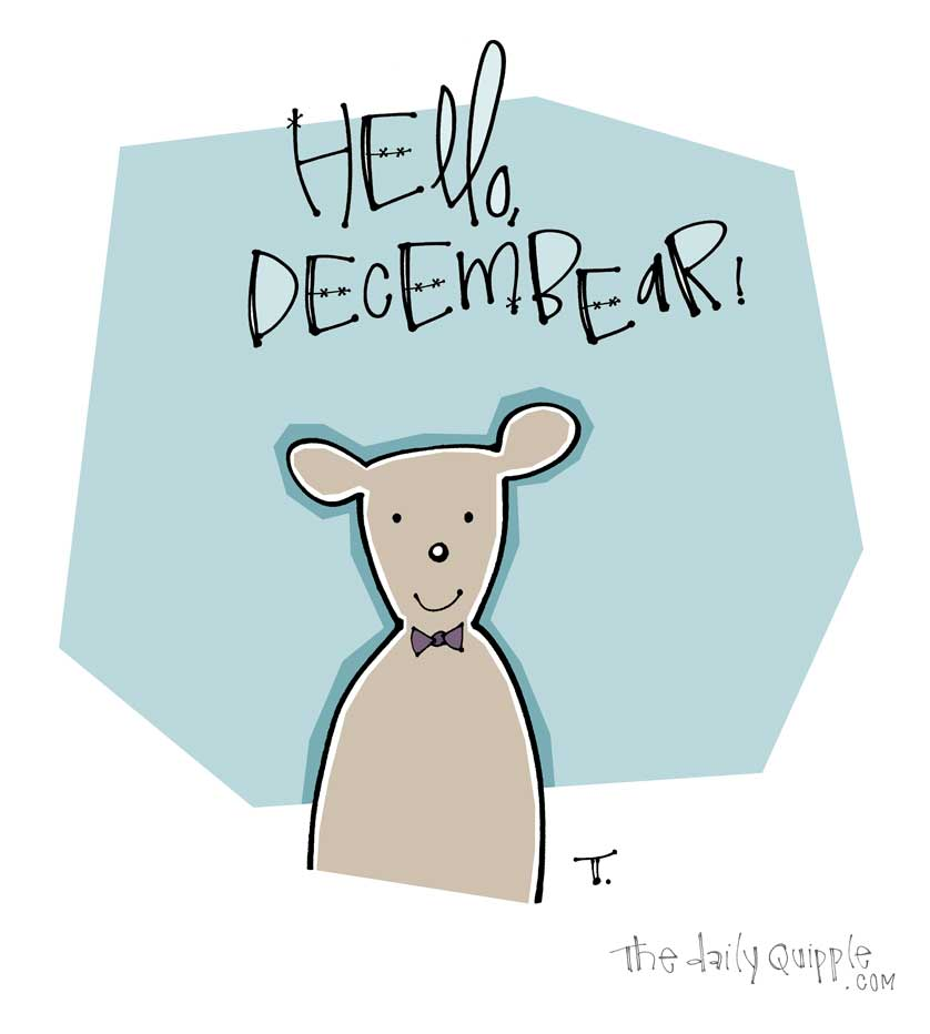 Illustration of a bear in a bowtie and words: Hello, Decembear!