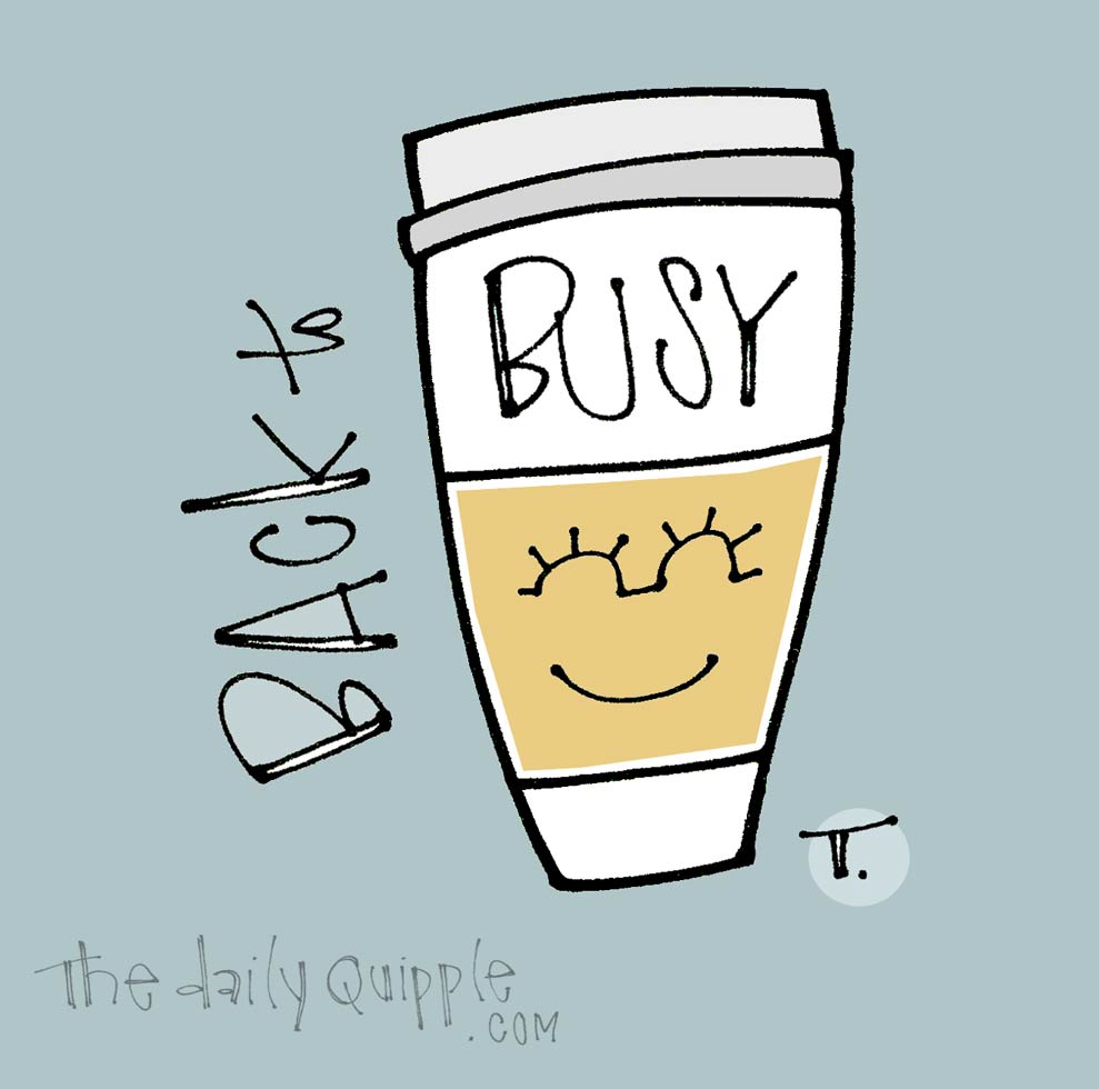 Stay Caffeinated | The Daily Quipple