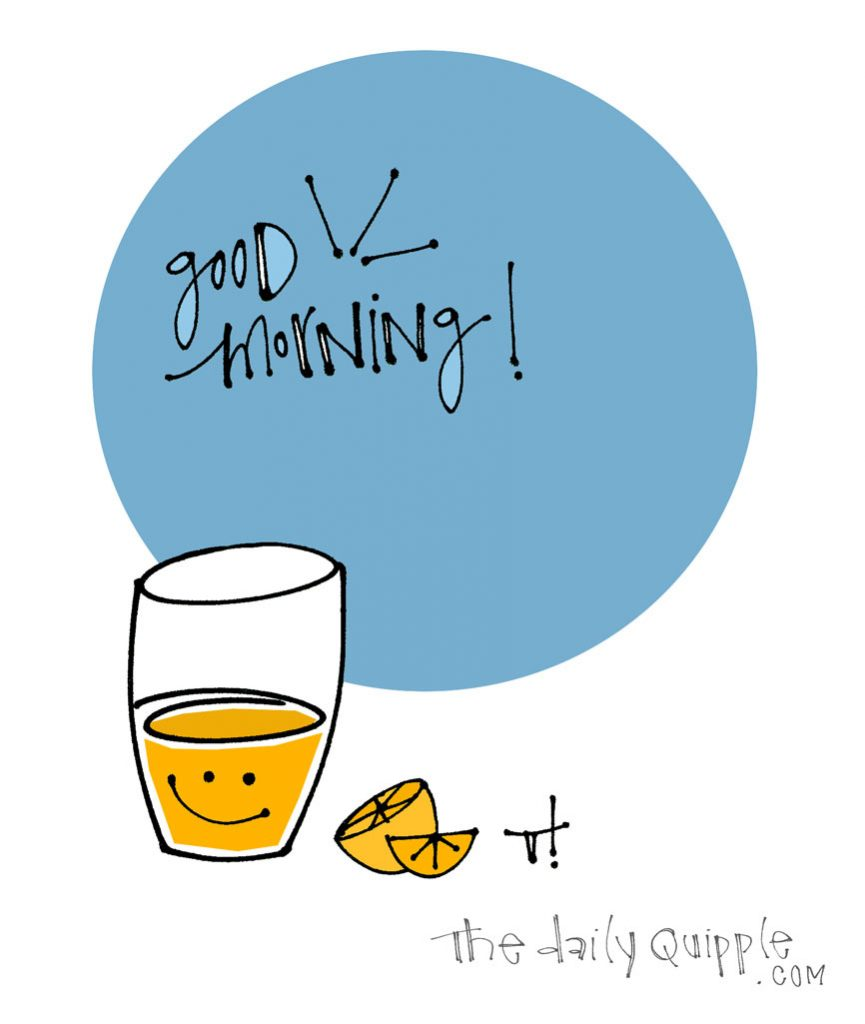 Rise and Shine | The Daily Quipple