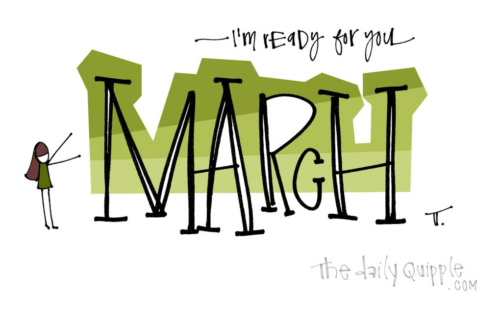Hello, March! | The Daily Quipple