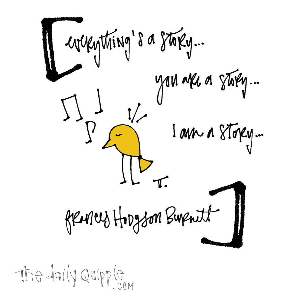 Life Is A Story | The Daily Quipple