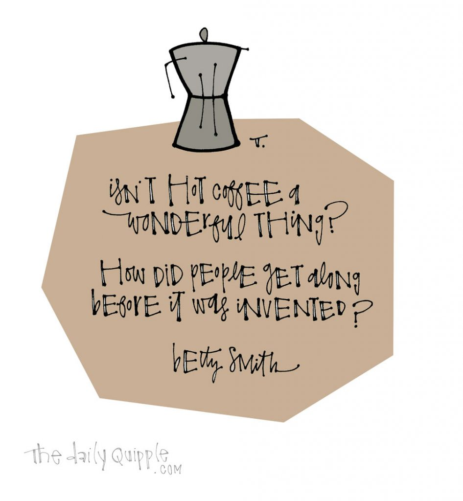 The Necessity of Coffee | The Daily Quipple