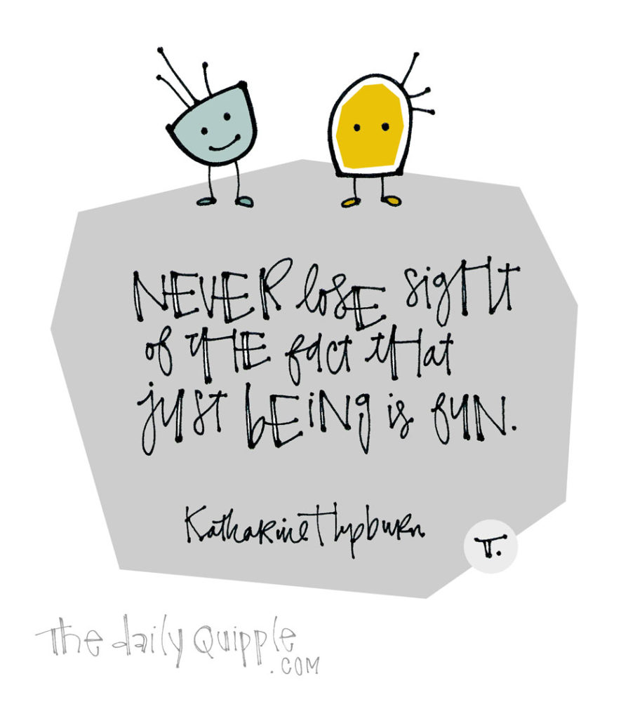 On Being | The Daily Quipple