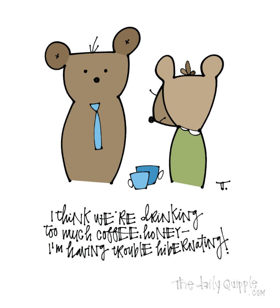 Bear-ly Sleepy | The Daily Quipple