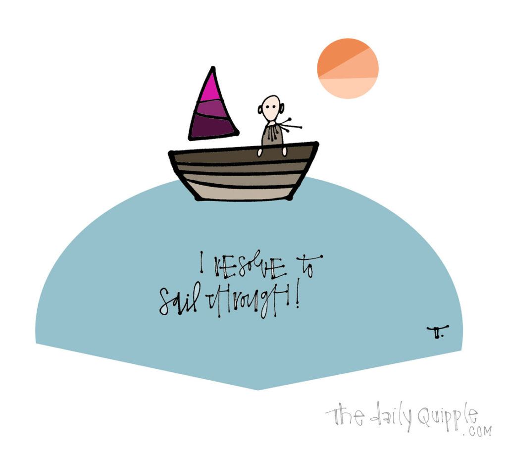Sail on Through | The Daily Quipple