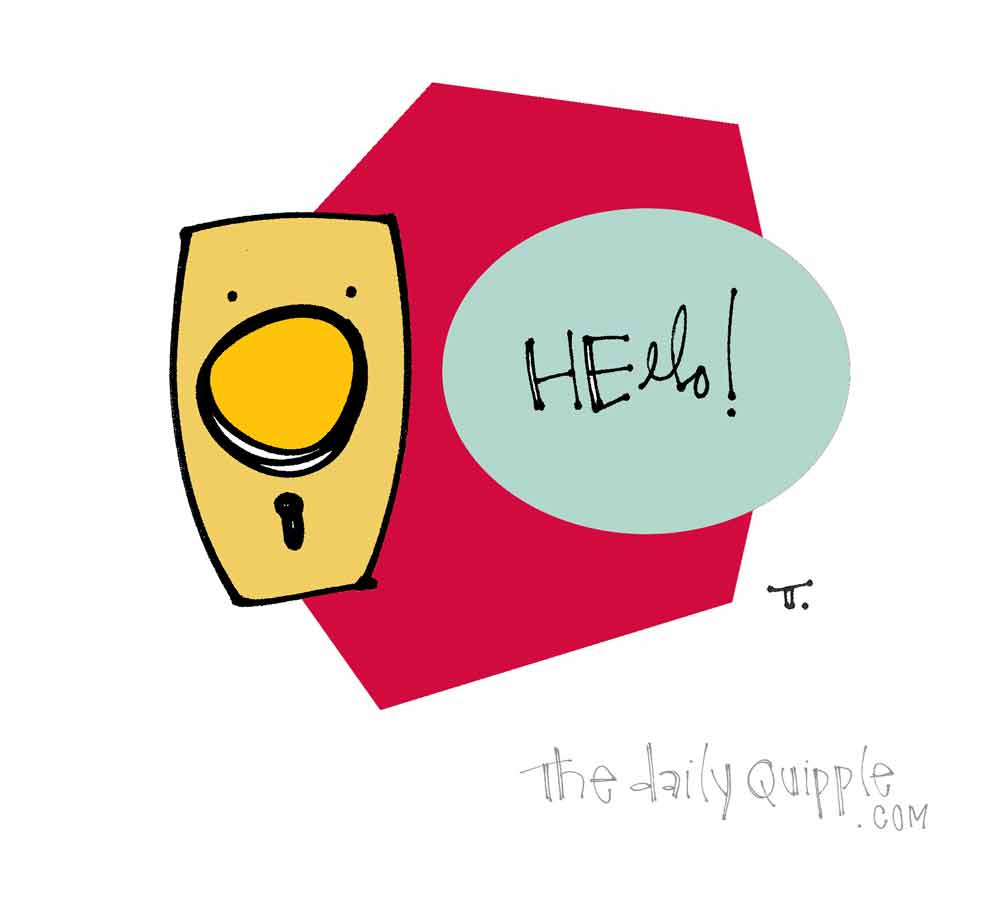 I'm Here! Here I Am! | The Daily Quipple