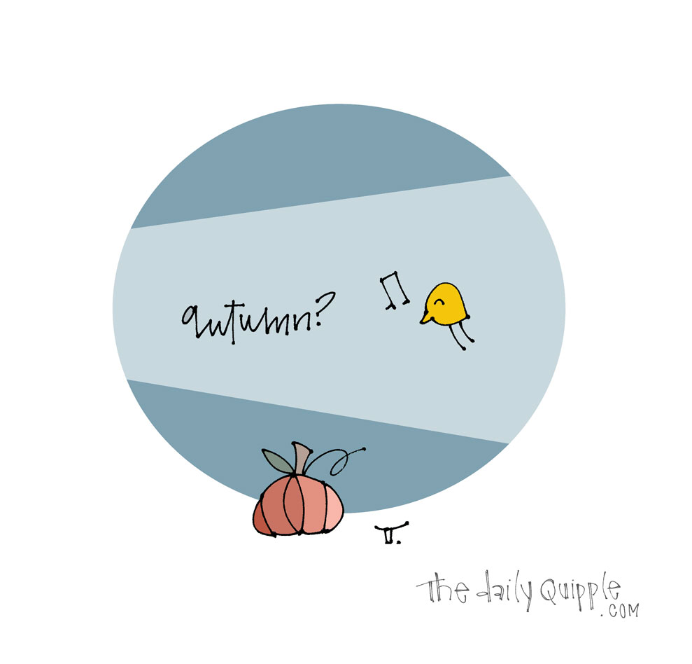 Not Yet, But Soon | The Daily Quipple