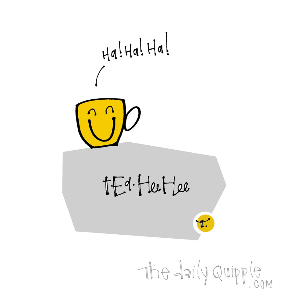 Steeped in Humor | The Daily Quipple
