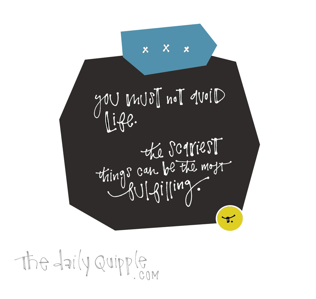 More on Life | The Daily Quipple