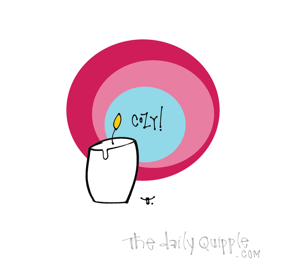 Be Cozy | The Daily Quipple
