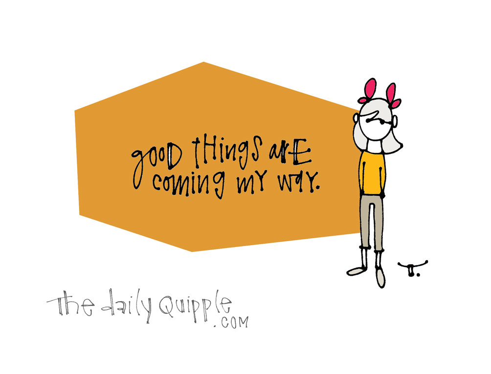 Say It and Believe It   The Daily Quipple