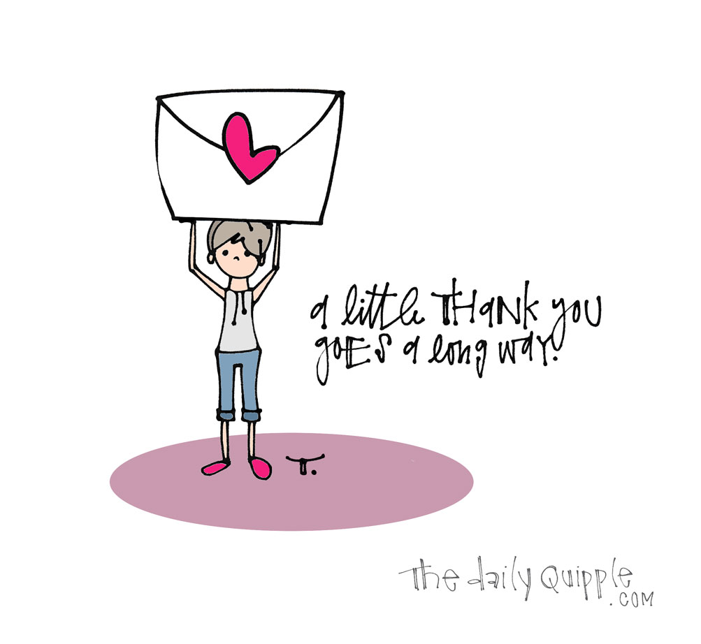 Thank You for the Thank You | The Daily Quipple