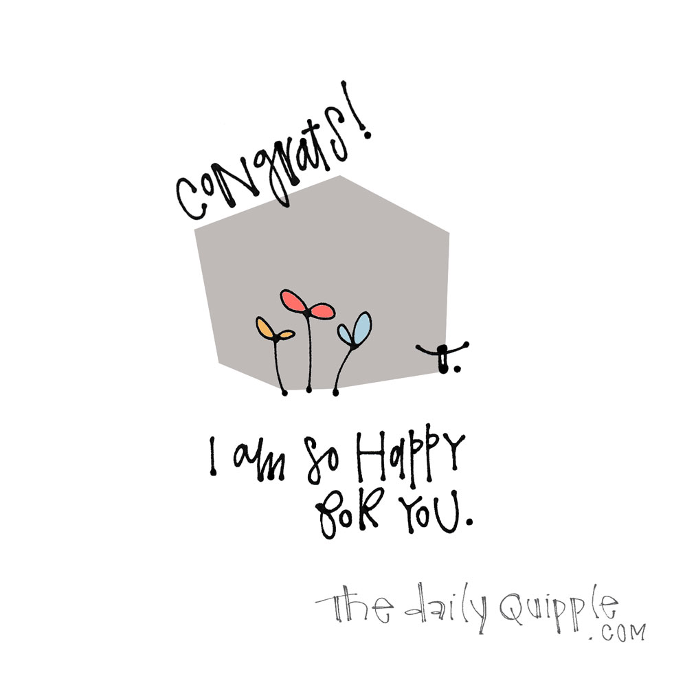 You Did It | The Daily Quipple