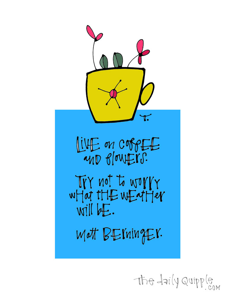And Life Will Bloom | The Daily Quipple