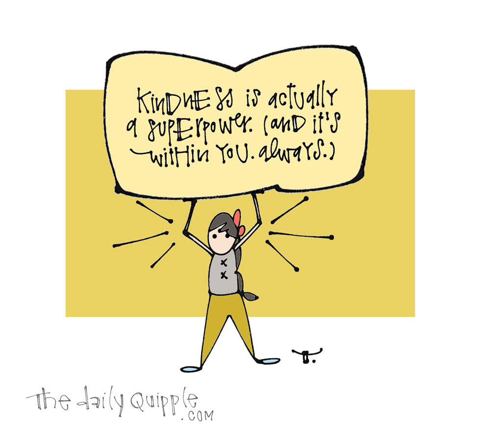 So Always Be Kind | The Daily Quipple