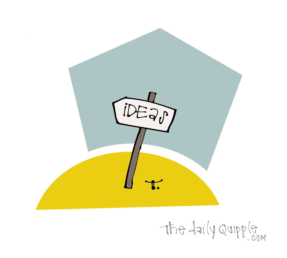 Ideas Uphill | The Daily Quipple