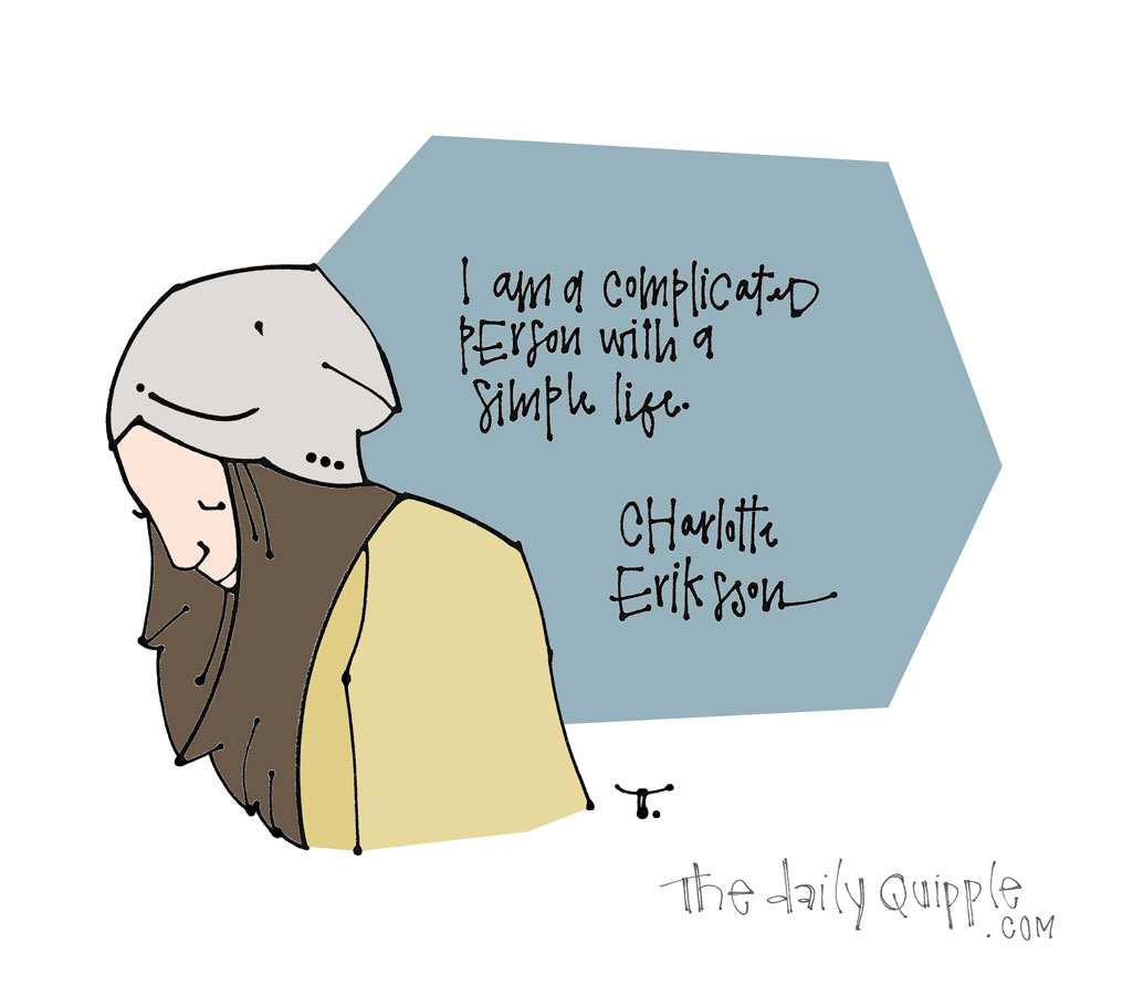 Simple or Not Here I Come | The Daily Quipple