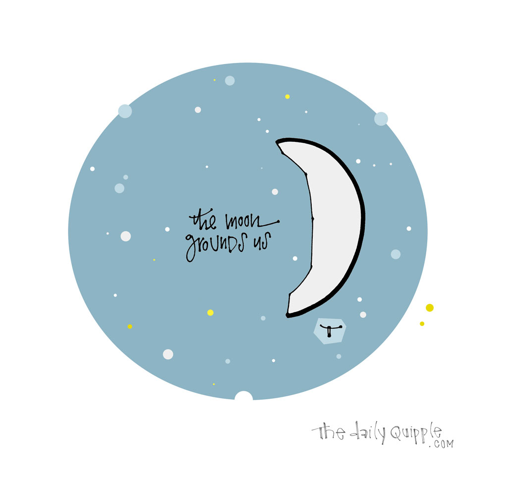 Connected by the Moon | The Daily Quipple