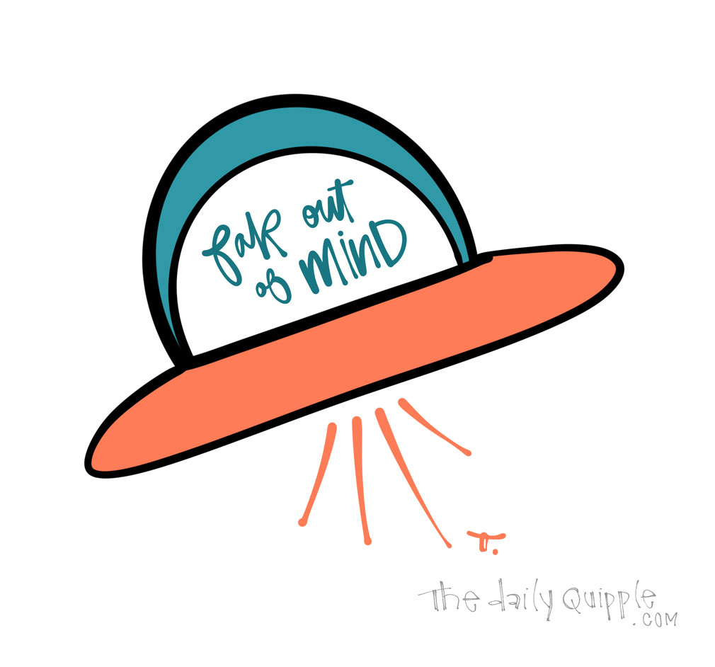 Far Out | The Daily Quipple